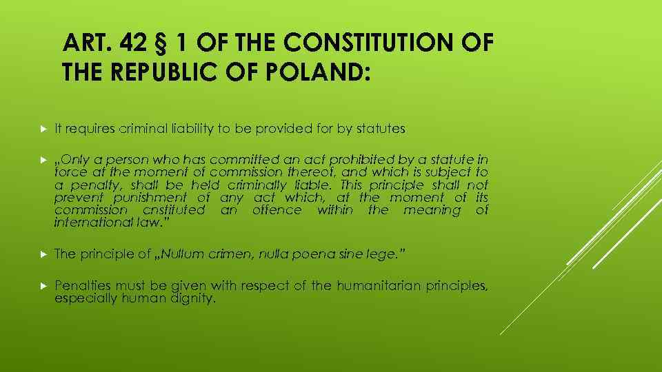 ART. 42 § 1 OF THE CONSTITUTION OF THE REPUBLIC OF POLAND: It requires