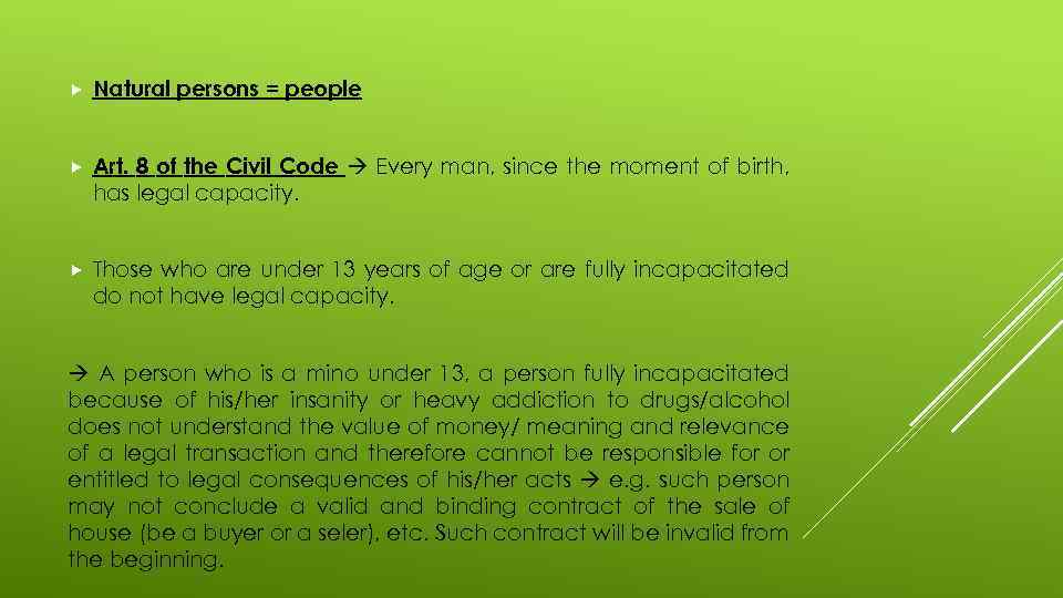 Natural persons = people Art. 8 of the Civil Code Every man, since
