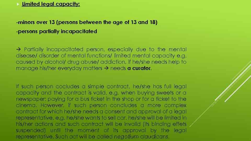 Limited legal capacity: -minors over 13 (persons between the age of 13 and