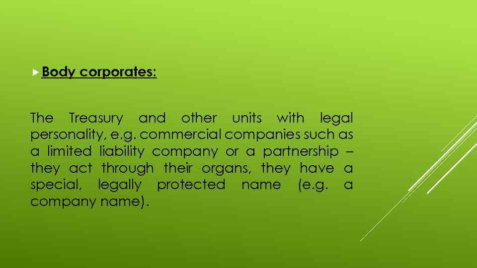 Body corporates: The Treasury and other units with legal personality, e. g. commercial