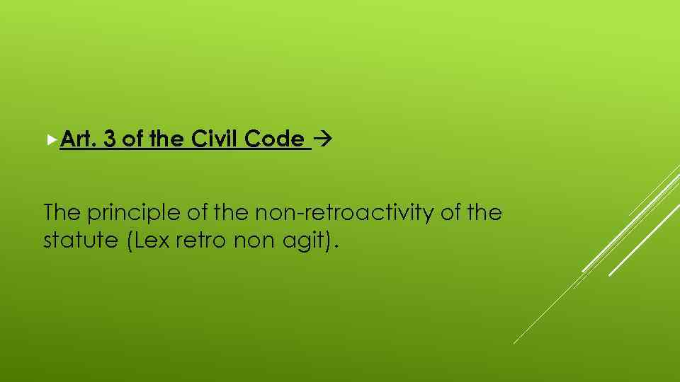 Art. 3 of the Civil Code The principle of the non-retroactivity of the