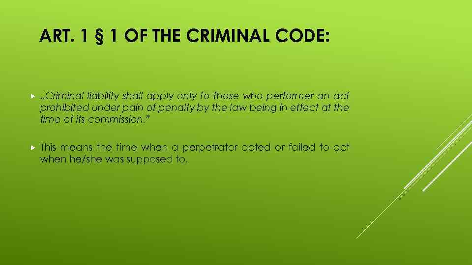 """ART. 1 § 1 OF THE CRIMINAL CODE: """"Criminal liability shall apply only to"""