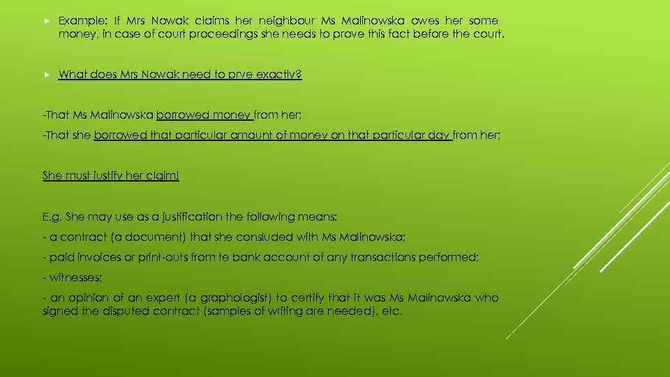 Example: If Mrs Nowak claims her neighbour Ms Malinowska owes her some money,
