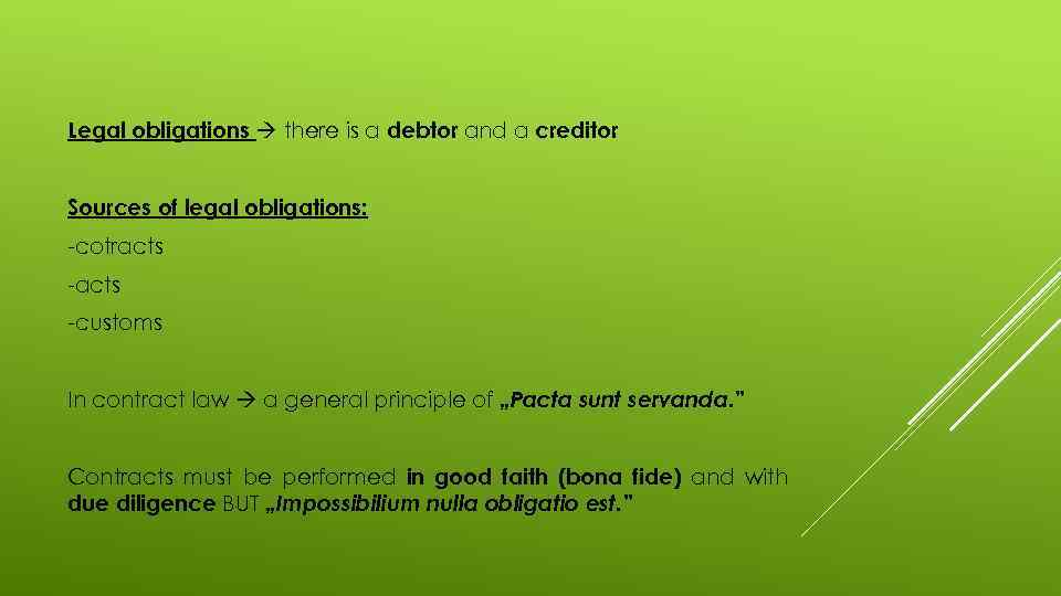 Legal obligations there is a debtor and a creditor Sources of legal obligations: -cotracts