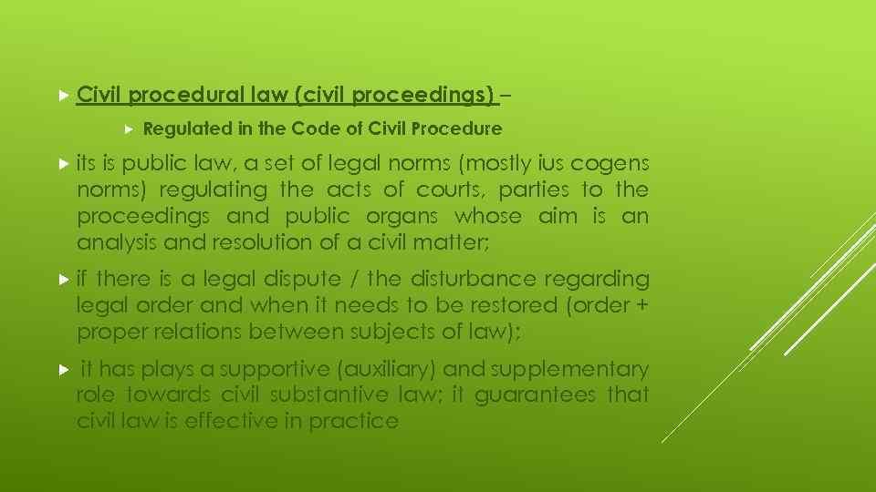 Civil procedural law (civil proceedings) – Regulated in the Code of Civil Procedure