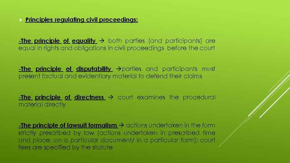 Principles regulating civil proceedings: -The principle of equality both parties (and participants) are