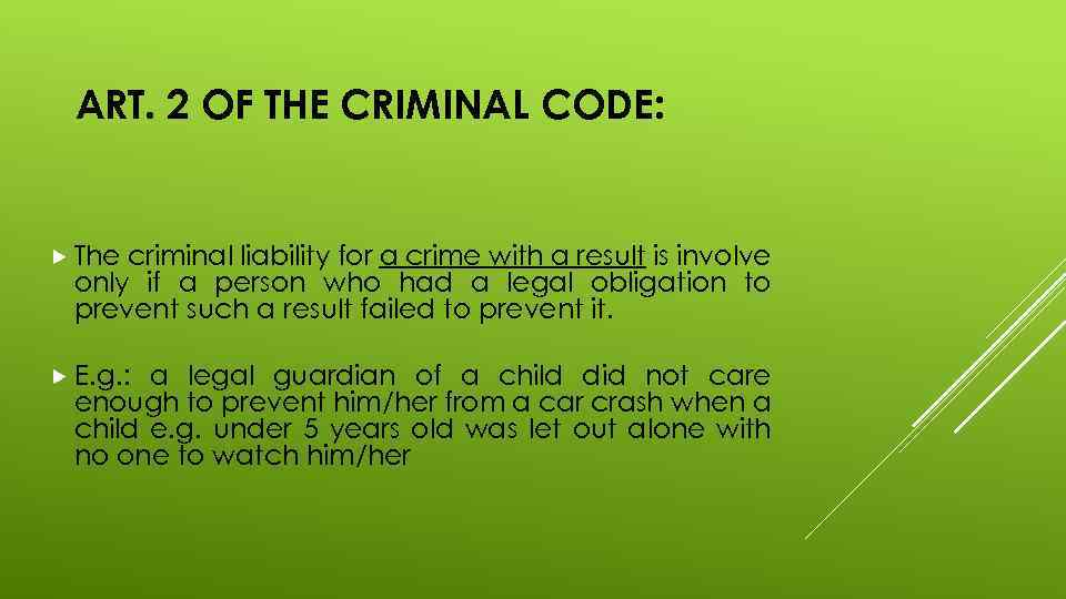 ART. 2 OF THE CRIMINAL CODE: The criminal liability for a crime with a