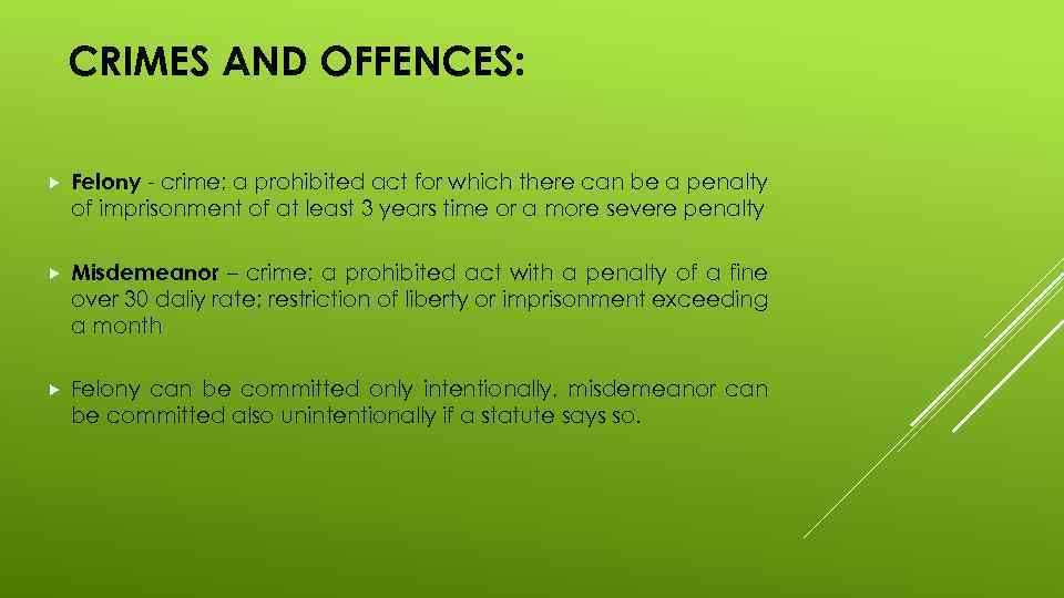 CRIMES AND OFFENCES: Felony - crime; a prohibited act for which there can be
