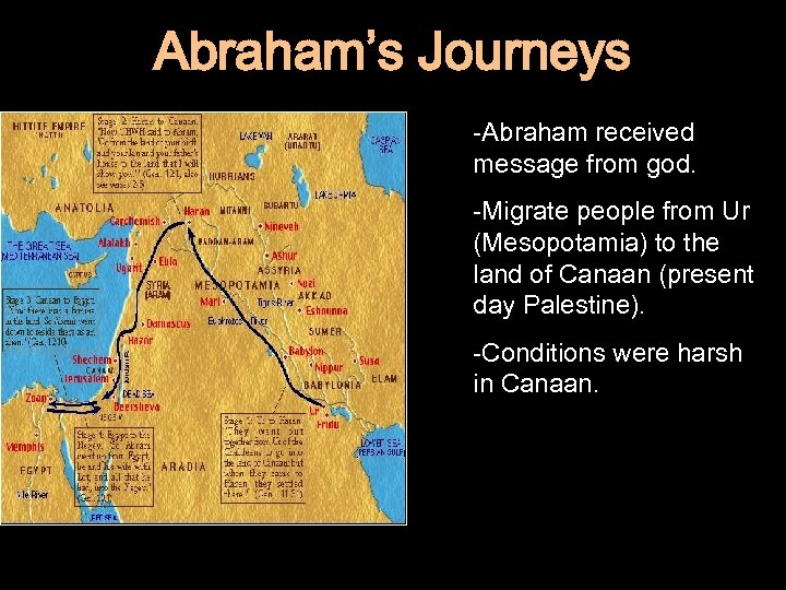 Abraham's Journeys -Abraham received message from god. -Migrate people from Ur (Mesopotamia) to the