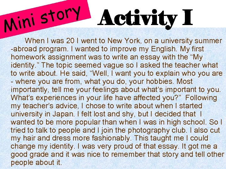 ory i st n Mi Activity I When I was 20 I went to