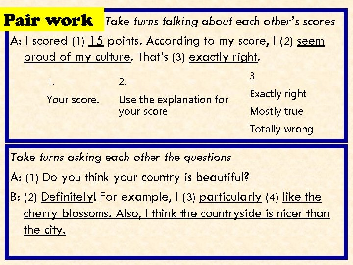 Pair work Take turns talking about each other's scores A: I scored (1) 15