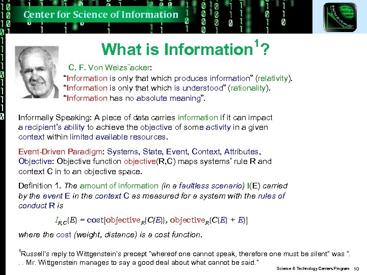 Center for Science of Information 1 What is Information ? C. F. Von Weizs¨acker:
