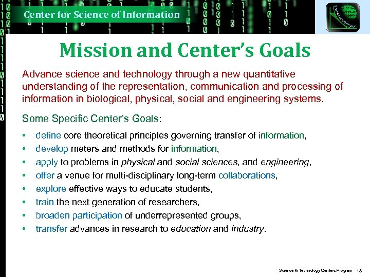 Center for Science of Information Mission and Center's Goals Advance science and technology through