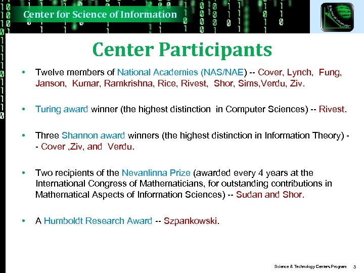 Center for Science of Information Center Participants • Twelve members of National Academies (NAS/NAE)
