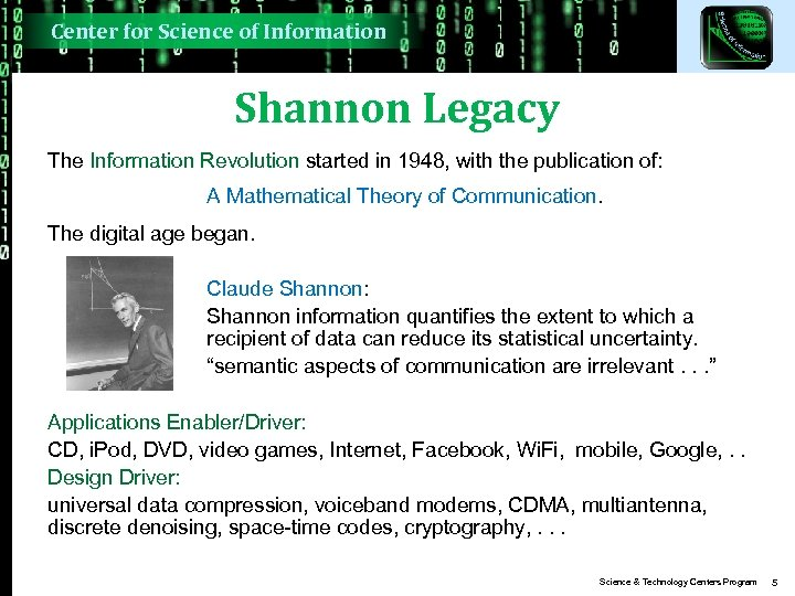 Center for Science of Information Shannon Legacy The Information Revolution started in 1948, with