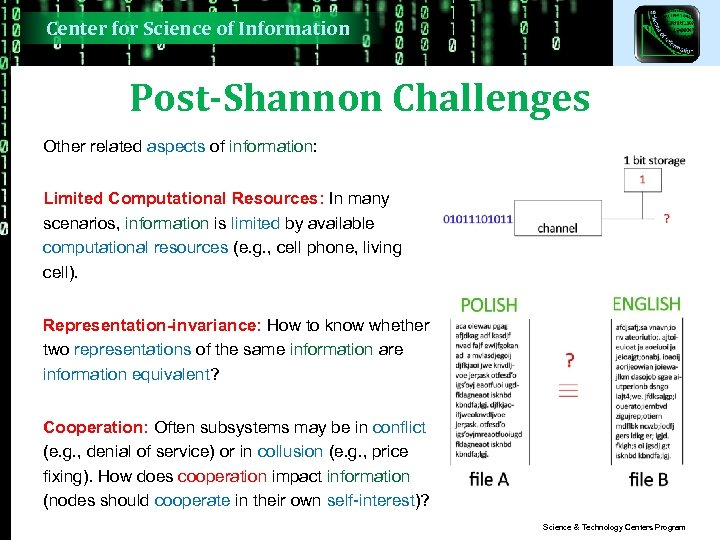 Center for Science of Information Post-Shannon Challenges Other related aspects of information: Limited Computational
