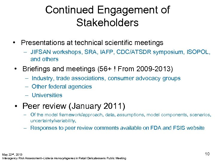 Continued Engagement of Stakeholders • Presentations at technical scientific meetings – JIFSAN workshops, SRA,