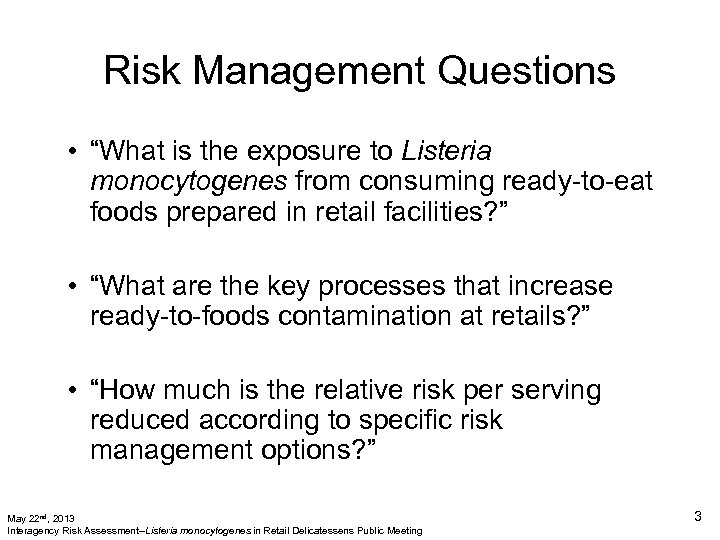 "Risk Management Questions • ""What is the exposure to Listeria monocytogenes from consuming ready-to-eat"