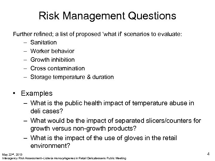 Risk Management Questions Further refined; a list of proposed 'what if' scenarios to evaluate: