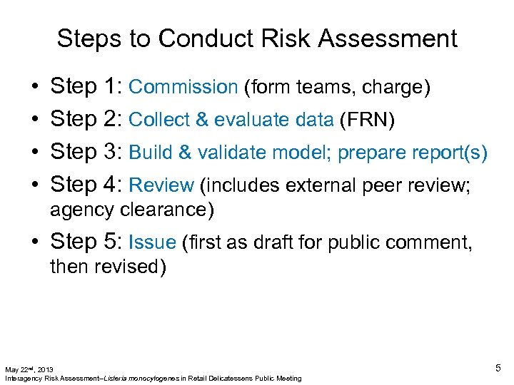 Steps to Conduct Risk Assessment • • Step 1: Commission (form teams, charge) Step