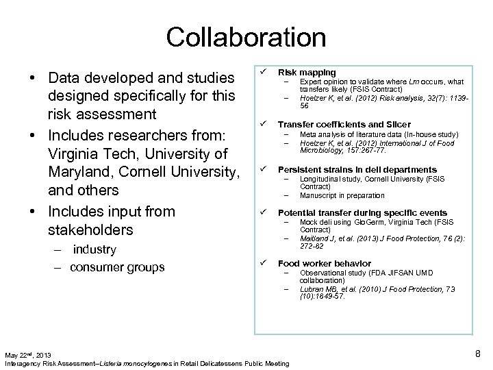 Collaboration • Data developed and studies designed specifically for this risk assessment • Includes