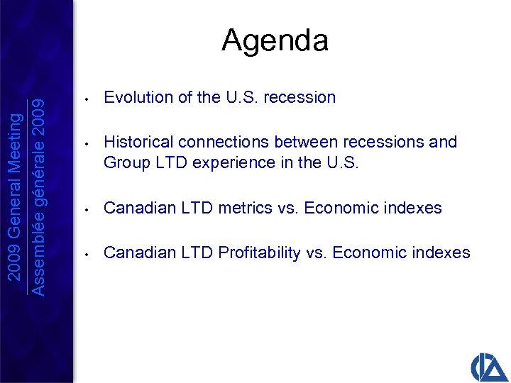 2009 General Meeting Assemblée générale 2009 Agenda • • Evolution of the U. S.