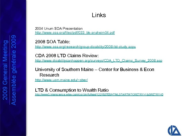 Links 2009 General Meeting Assemblée générale 2009 2004 Unum SOA Presentation http: //www. soa.