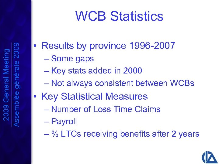 2009 General Meeting Assemblée générale 2009 WCB Statistics • Results by province 1996 -2007