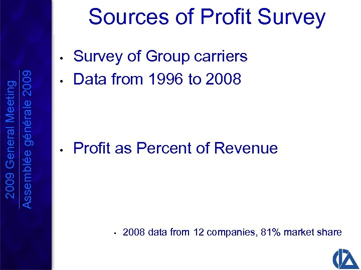 Sources of Profit Survey • Survey of Group carriers Data from 1996 to 2008