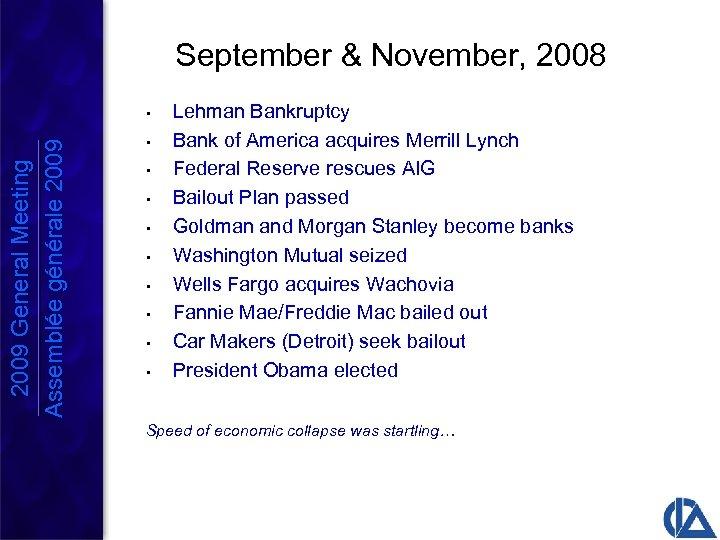 September & November, 2008 2009 General Meeting Assemblée générale 2009 • • • Lehman