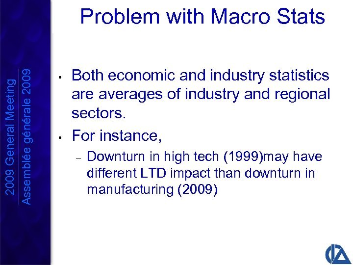Problem with Macro Stats 2009 General Meeting Assemblée générale 2009 • • Both economic