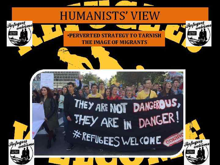 HUMANISTS' VIEW • PERVERTED STRATEGY TO TARNISH THE IMAGE OF MIGRANTS