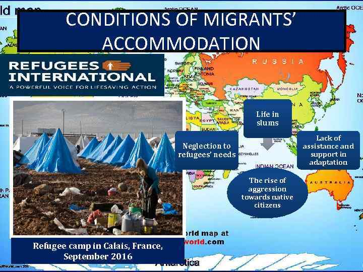 CONDITIONS OF MIGRANTS' ACCOMMODATION Life in slums Lack of assistance and support in adaptation
