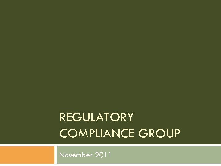 REGULATORY COMPLIANCE GROUP November 2011