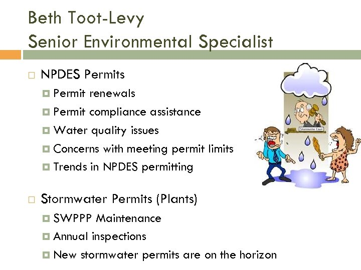 Beth Toot-Levy Senior Environmental Specialist NPDES Permits Permit renewals Permit compliance assistance Water quality
