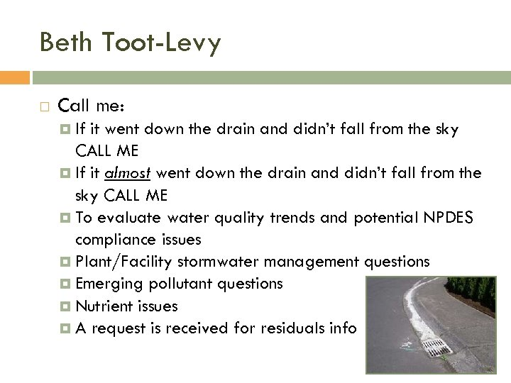 Beth Toot-Levy Call me: If it went down the drain and didn't fall from
