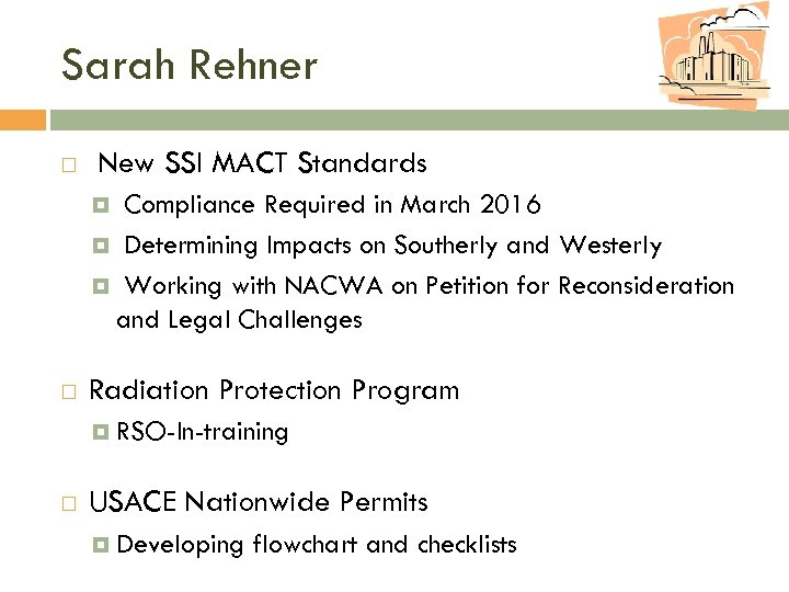 Sarah Rehner New SSI MACT Standards Compliance Required in March 2016 Determining Impacts on