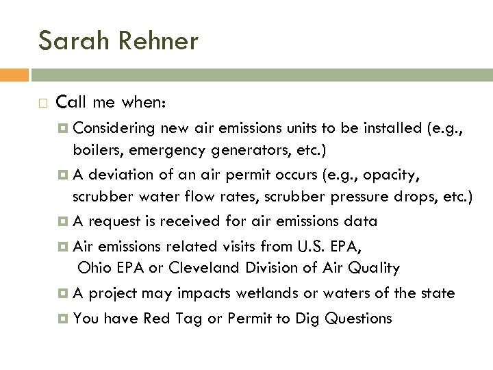 Sarah Rehner Call me when: Considering new air emissions units to be installed (e.