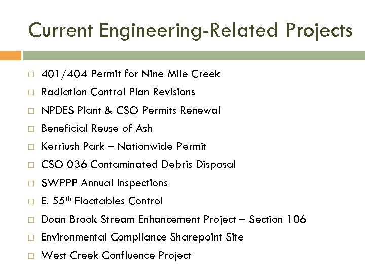 Current Engineering-Related Projects 401/404 Permit for Nine Mile Creek Radiation Control Plan Revisions NPDES