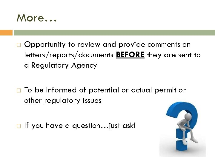 More… Opportunity to review and provide comments on letters/reports/documents BEFORE they are sent to