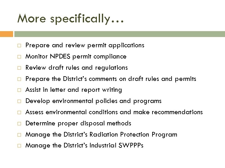 More specifically… Prepare and review permit applications Monitor NPDES permit compliance Review draft rules