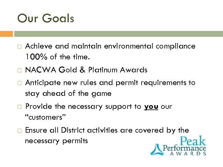 Our Goals Achieve and maintain environmental compliance 100% of the time. NACWA Gold &