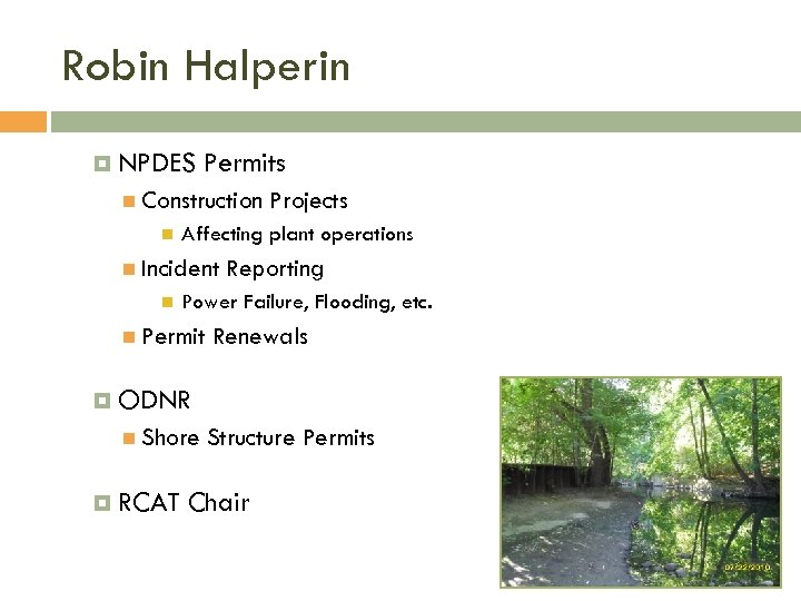 Robin Halperin NPDES Permits Construction Affecting plant operations Incident Projects Reporting Power Failure, Flooding,