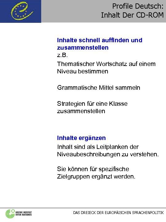 Profile Deutsch: Inhalt Der CD-ROM Inhalte schnell auffinden und zusammenstellen z. B. Thematischer Wortschatz