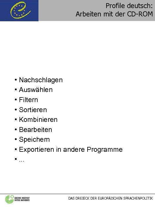 Profile deutsch: Arbeiten mit der CD-ROM • Nachschlagen • Auswählen • Filtern • Sortieren