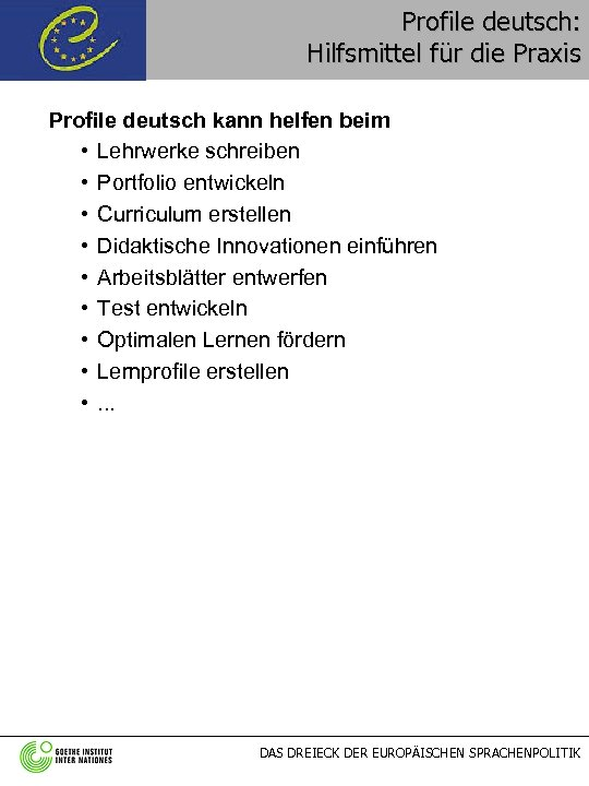 Profile deutsch: Hilfsmittel für die Praxis Profile deutsch kann helfen beim • Lehrwerke schreiben