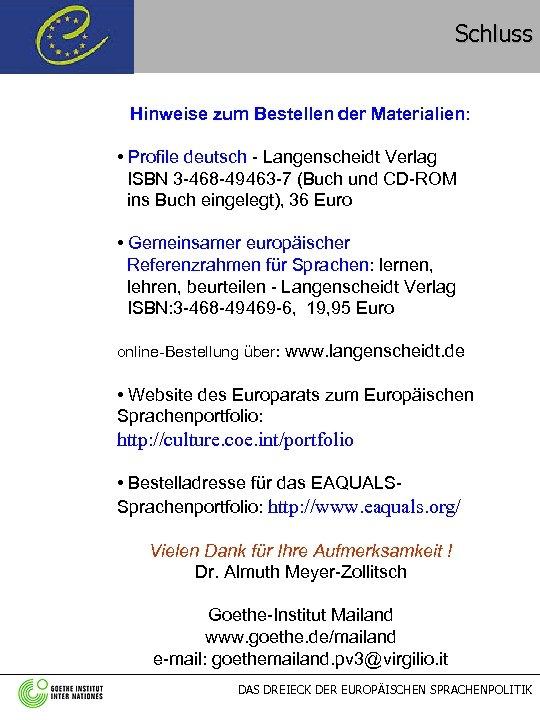 Schluss Hinweise zum Bestellen der Materialien: • Profile deutsch - Langenscheidt Verlag ISBN 3