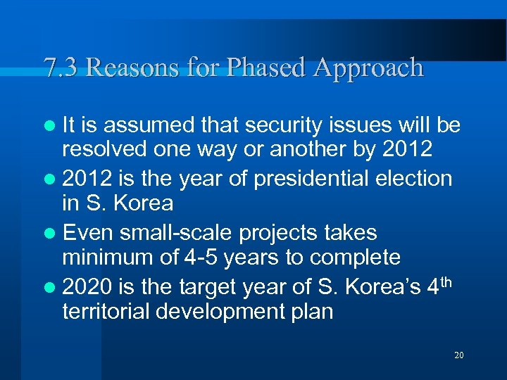 7. 3 Reasons for Phased Approach l It is assumed that security issues will