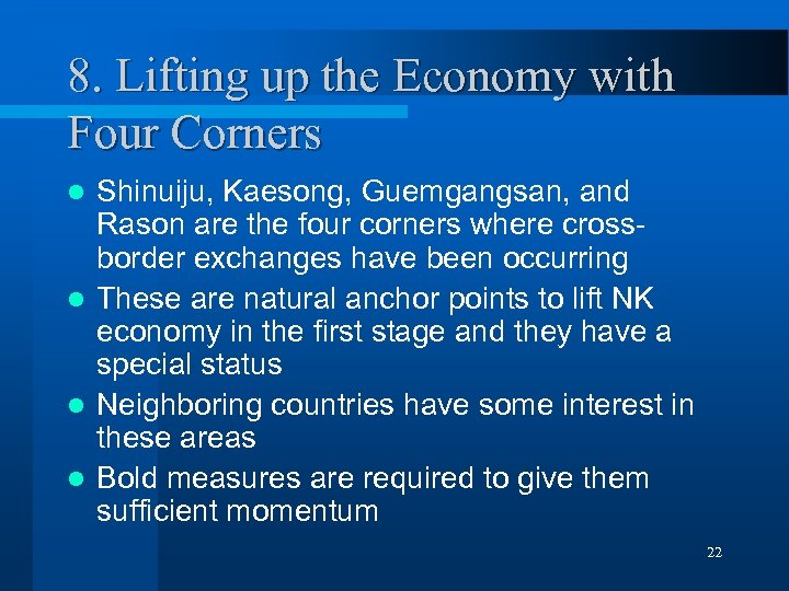 8. Lifting up the Economy with Four Corners Shinuiju, Kaesong, Guemgangsan, and Rason are