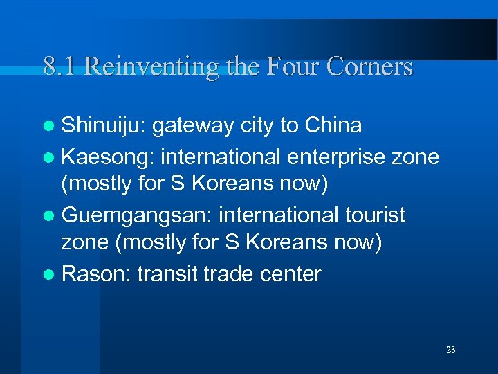 8. 1 Reinventing the Four Corners l Shinuiju: gateway city to China l Kaesong: